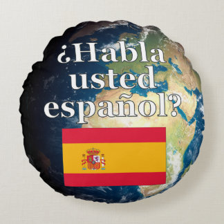 Do you speak Spanish? in Spanish. Flag & Earth Round Pillow