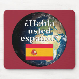 Do you speak Spanish? in Spanish. Flag & Earth Mouse Pads