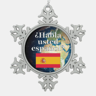 Do you speak Spanish? in Spanish. Flag & Earth Pewter Snowflake Decoration