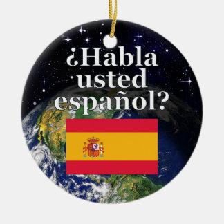 Do you speak Spanish? in Spanish. Flag & Earth Round Ceramic Decoration