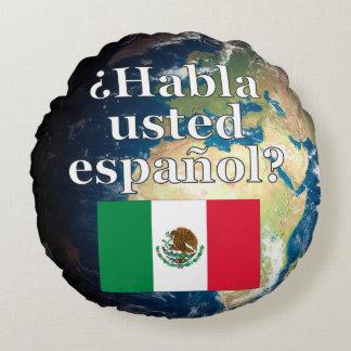 Do you speak Spanish? in Spanish. Flag & Earth Round Cushion