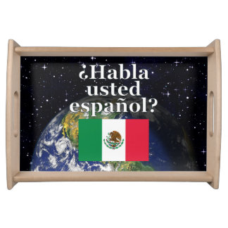 Do you speak Spanish? in Spanish. Flag & Earth Service Tray