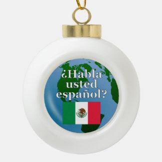 Do you speak Spanish? in Spanish. Flag & globe Ceramic Ball Decoration