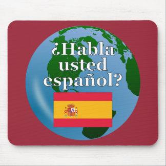 Do you speak Spanish? in Spanish. Flag & globe Mouse Pad
