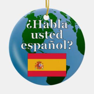 Do you speak Spanish? in Spanish. Flag & globe Round Ceramic Decoration