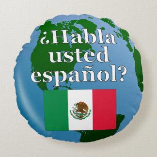 Do you speak Spanish? in Spanish. Flag & globe Round Cushion