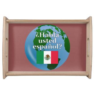 Do you speak Spanish? in Spanish. Flag & globe Serving Trays