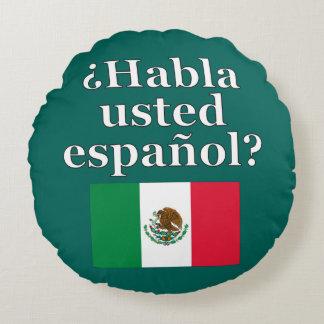 Do you speak Spanish? in Spanish. Flag Round Pillow