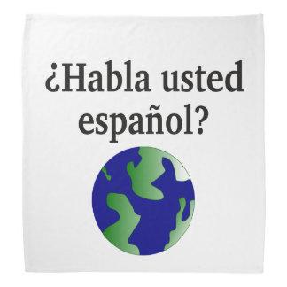 Do you speak Spanish? in Spanish. With globe Kerchiefs