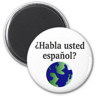 Do you speak Spanish? in Spanish. With globe Fridge Magnet