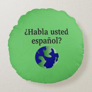 Do you speak Spanish? in Spanish. With globe Round Cushion