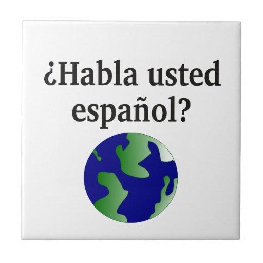 Do you speak Spanish? in Spanish. With globe Ceramic Tiles