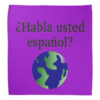 Do you speak Spanish? in Spanish. With globe Bandanas