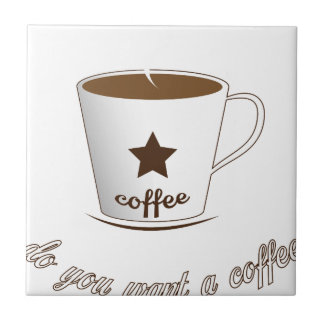 Do you want a coffee tile
