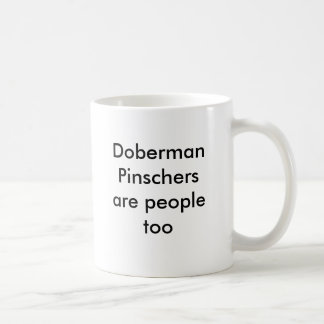 Doberman Pinschers are people too Coffee Mug