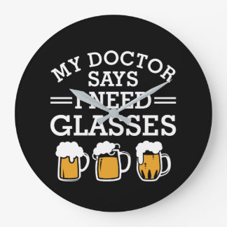 Doctor Says I Need Glasses Drinking Beer Large Clock