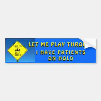 Doctor With  Patients On Hold -Golf Cart Bumper Sticker