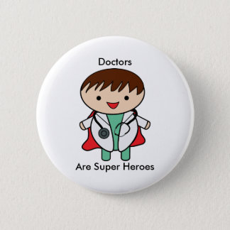 Doctors Are Super Heroes 6 Cm Round Badge