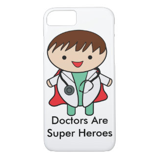 Doctors Are Super Heroes iPhone 7 Case