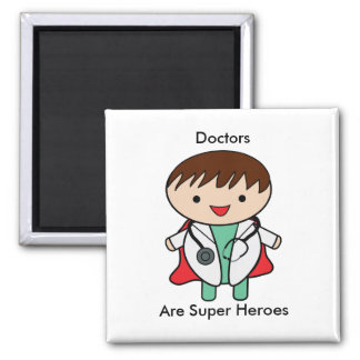 Doctors Are Super Heroes Square Magnet