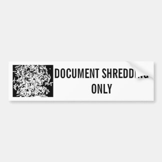 DOCUMENT SHREDDING ONLY BUMPER STICKER