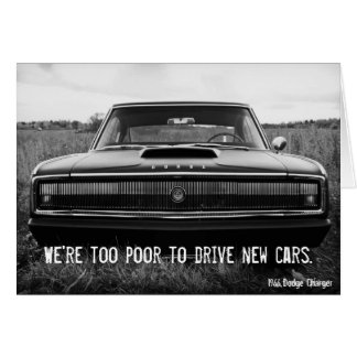 Dodge Charger - Too Poor To Drive New Cars Card
