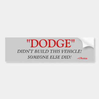 Dodge didn't build this, someone else did. bumper sticker