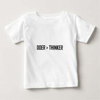 Doer Greater Than Thinker Baby T-Shirt