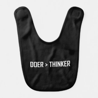 Doer Greater Than Thinker Bib