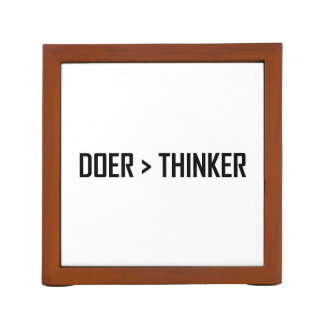 Doer Greater Than Thinker Desk Organiser