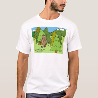 Does a Bear Spit in the Woods? T-Shirt