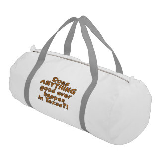 Does ANYTHING good ever happen in Texas?! Gym Duffel Bag