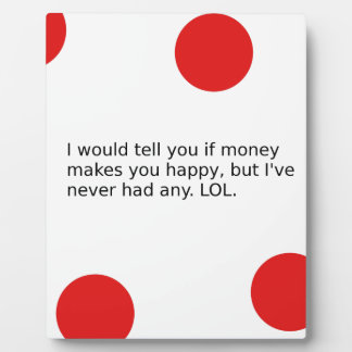 Does Money Make You Happy? Plaque