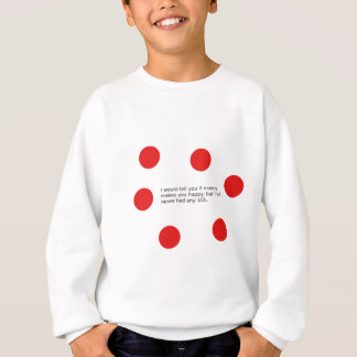 Does Money Make You Happy? Sweatshirt