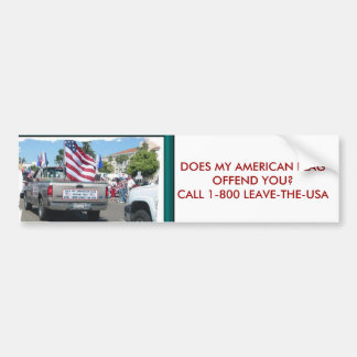 DOES MY AMERICAN FLAG OFFEND YOU... BUMPER STICKER