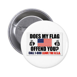 DOES MY FLAG OFFEND YOU? 6 CM ROUND BADGE