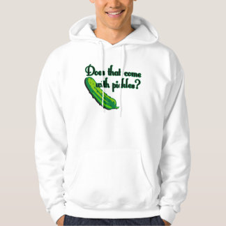 Does That Come with Pickles Hooded Pullover