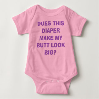 DOES THIS DIAPER MAKE MY BUTT LOOK BIG? TEE SHIRT
