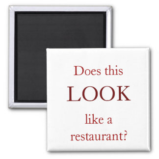Does this LOOK like a restaurant? Magnet