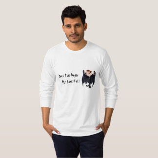 Does This Make Me Look Fat? T-Shirt