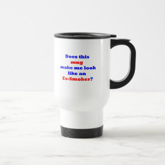 Does this __ make me look like an ex-smoker? Blue Stainless Steel Travel Mug