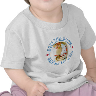DOES THIS ROOM MAKE ME LOOK FAT? T-SHIRT
