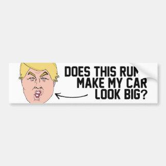 Does this rump make my car look big - bumper sticker
