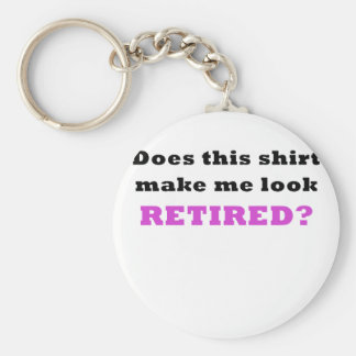 Does this shirt make me look Retired Basic Round Button Key Ring