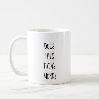 Does This Thing Work? Coffee Mug