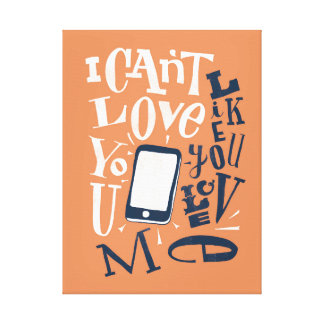 Does your phone love you? stretched canvas print