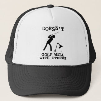 Doesn't Golf Well With Others Trucker Hat