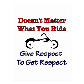 Doesn't Matter What Your Ride, Give Respect To Get Postcard