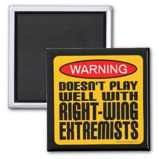 Doesn't Play Well With Right-Wing Extremists Square Magnet