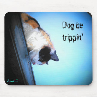 Dog be trippin Cat is Hiding Mouse Pad